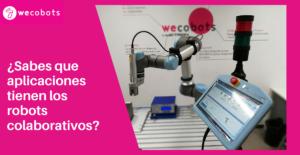 Aplicaciones de los robots colaborativos
